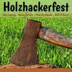 """Ein Bild mit einer Axt mit dem Schriftzug """"Holzhackerfest. Holz hacken - Baum klettern - Holz Olympiade - Holz & Kunst"""" darüber"""